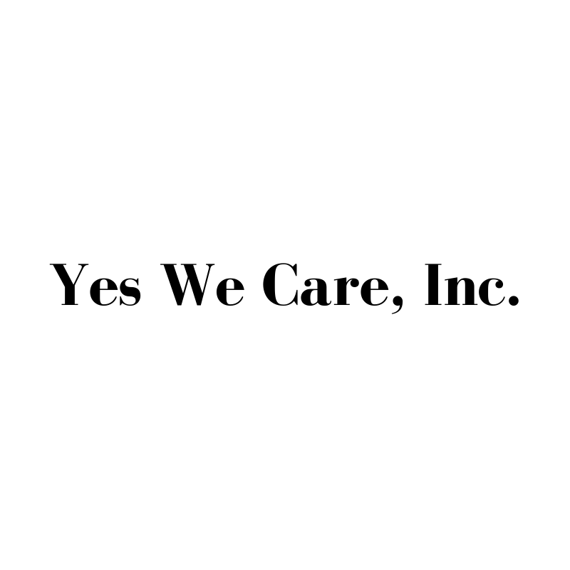 Yes We Care, Inc.